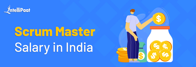 Scrum Master Salary in India – How much does one earn?