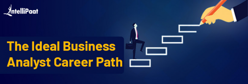 The Ideal Business Analyst Career Path