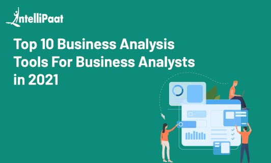Top 10 Business Analysis Tools For Business Analysts in 2021