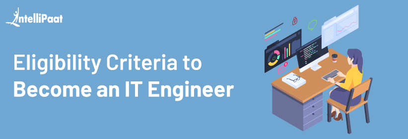 Eligibility Criteria to Become an IT Engineer