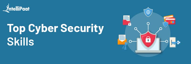 Top Cyber Security SKills