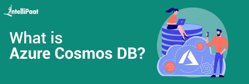 What is Azure Cosmos DB?