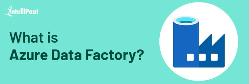 What is Azure Data Factory?