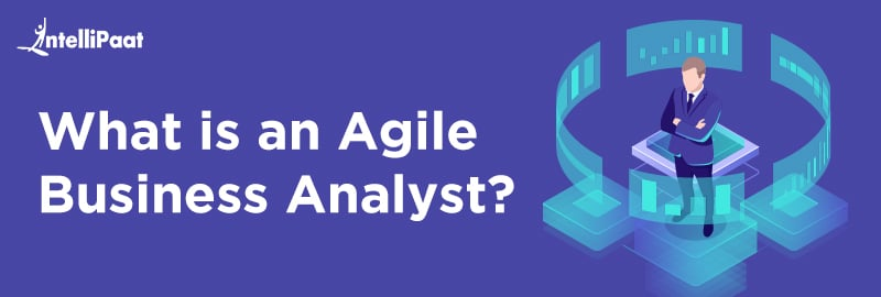 What is an Agile Business Analyst?