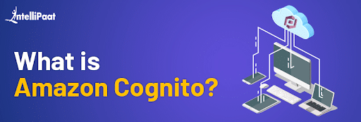 What is Amazon Cognito