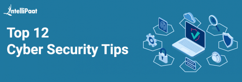 Top 12 Cyber Security Tips