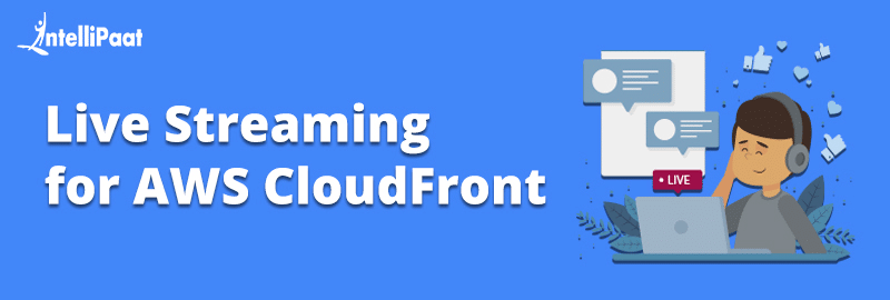 Live Streaming for AWS CloudFront