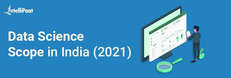 Data Science Scope in India (2021)