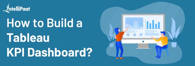 How to build a Tableau KPI dashboard?