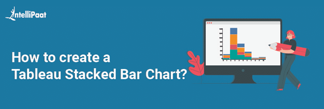 How to create a Tableau Stacked Bar Chart