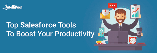 Top Salesforce Tools to Boost Your Productivity