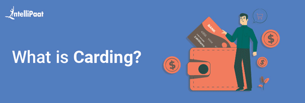 What is Carding?