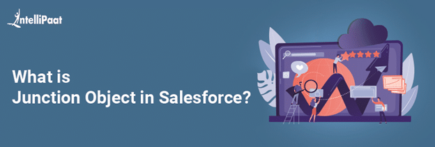 What is Junction Object in Salesforce
