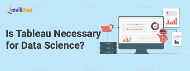 Is Tableau Necessary for Data Science?