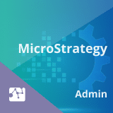 MicroStrategy Administration Online Certification Training Course