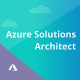 Microsoft Azure Solutions Architect Certification Training for AZ-303 & 304