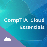 CompTIA Cloud Essentials Training
