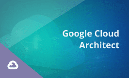 Google Cloud Certification Training - Google Professional Cloud Architect
