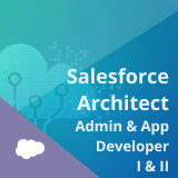Salesforce Certification Training for Administration, App Builder and Platform Developer II