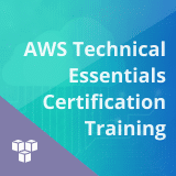AWS Technical Essentials Certification Training