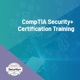 CompTIA Security+ Certification Training for Exam SY0-601